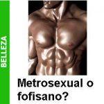 metrosexual_o_fofisano_portada