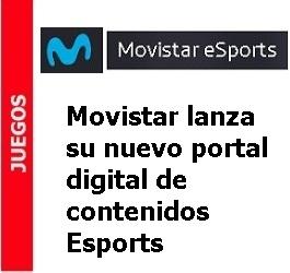 Movistar lanza su nuevo portal digital de contenidos Esports