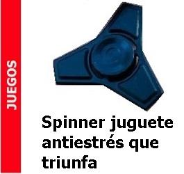 Juegos – Spinner juguete antiestrés que triunfa
