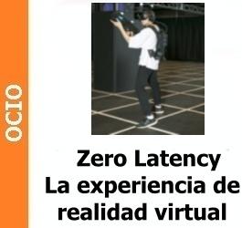 Ocio – Zero Latency La experiencia de realidad virtual