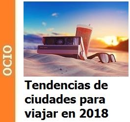 Ocio y tendencias de ciudades para viajar en 2018