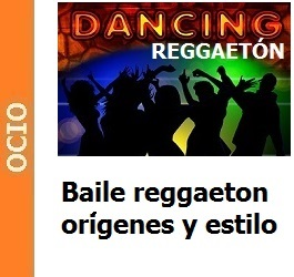 Baile reggaeton orígenes y estilo