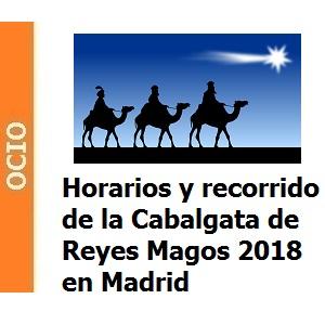 Horarios y recorrido de la Cabalgata de Reyes Magos 2018 en Madrid