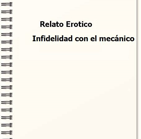 relato_Infidelidad_con_el_mecánico