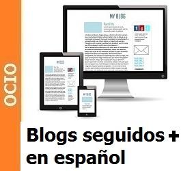 Blogs más seguidos e influyentes en español