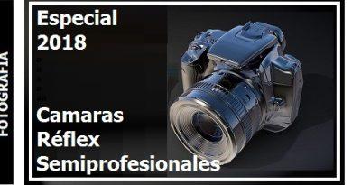 especial_2018_camaras_reflex_semiprofesionales_Portada