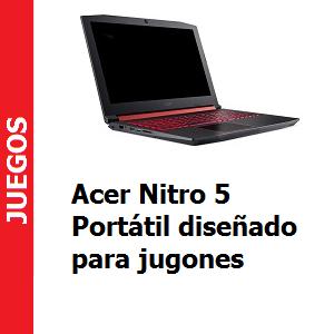 Acer Nitro 5 portátil diseñado para jugones