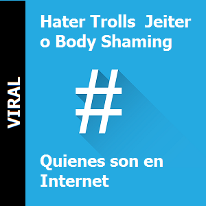 Hater, Trolls, Jeiter o Body Shaming quienes son en Internet