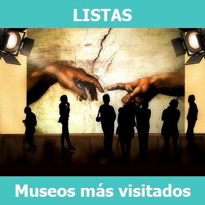 Lista de los 7 Museos de arte más visitados del mundo