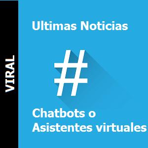 Chatbots o Asistentes virtuales