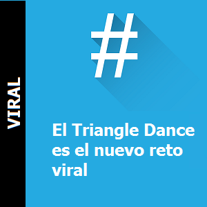 El Triangle Dance es el nuevo reto viral