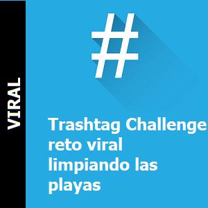 Trashtag Challenge reto viral  limpiando las playas