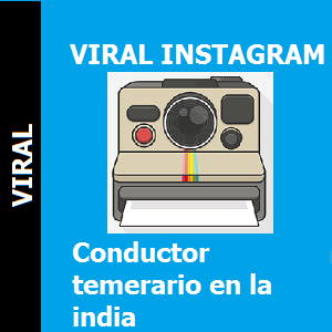 Instagram Conductor temerario en la india