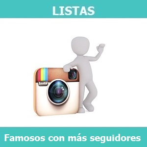 Lista famosos con más seguidores en Instagram