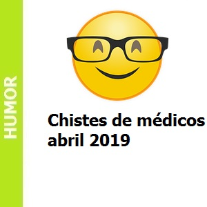 Chistes de médicos abril 2019