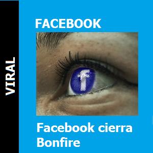 Facebook cierra Bonfire