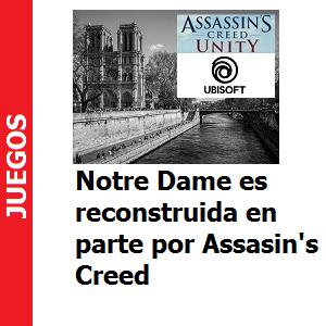 Notre Dame es reconstruida en parte por Assasin's Creed