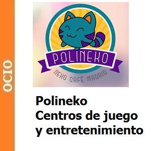 Polineko Centros de juego y entretenimiento
