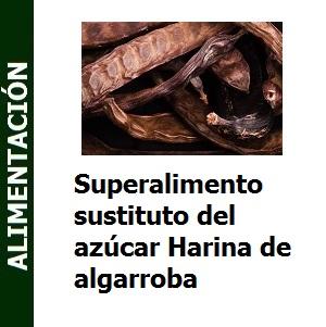 Superalimento sustituto del azúcar, Harina de algarroba