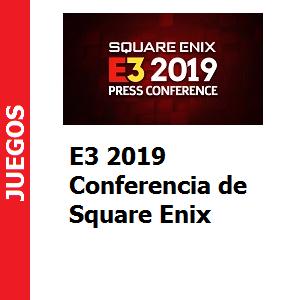 E3 2019 Conferencia de Square Enix